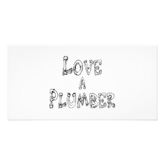 Love a Plumber Photo Greeting Card