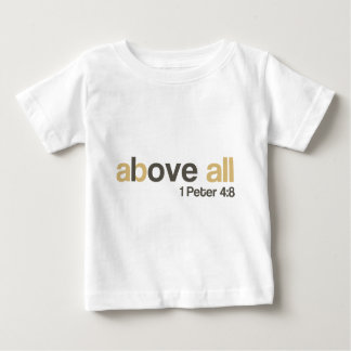 Love above all baby T-Shirt