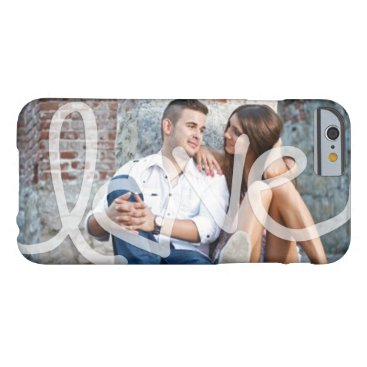 """Love"" Add your photo Barely There iPhone 6 Case"