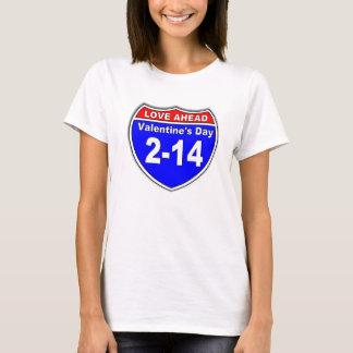 LOVE AHEAD ROAD SIGN T-Shirt