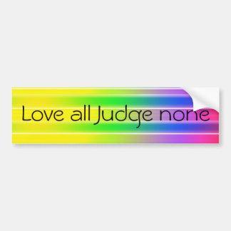 Love all Judge none Car Bumper Sticker