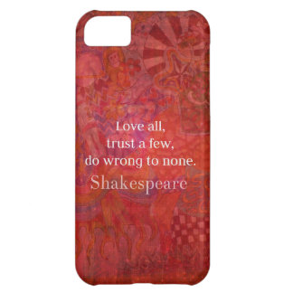 Love all, trust a few, do wrong to none cover for iPhone 5C