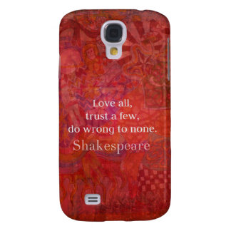 Love all, trust a few, do wrong to none galaxy s4 cover