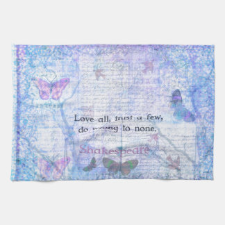 Love all trust a few do wrong to none QUOTE Towels