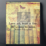"Love all, trust a few, do wrong to none QUOTE Plaque<br><div class=""desc"">Love all,  trust a few,  do wrong to none."" quotation by William Shakespeare,  from the famous play &quot;All&#39;s Well That Ends Well&quot;</div>"