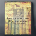 """Love all, trust a few, do wrong to none QUOTE Plaque<br><div class=""""desc"""">Love all,  trust a few,  do wrong to none."""" quotation by William Shakespeare,  from the famous play &quot;All&#39;s Well That Ends Well&quot;</div>"""