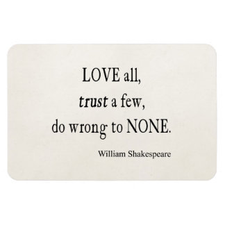 Love All Trust Few Wrong None Shakespeare Quote Magnet