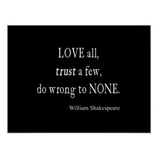 Love All Trust Few Wrong None Shakespeare Quote Poster