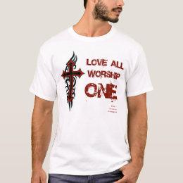 Love All Worship One T-Shirt