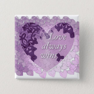"""""""Love always wins"""" Button"""