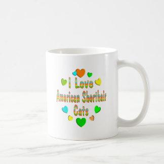 Love American Shorthair Cats Mugs