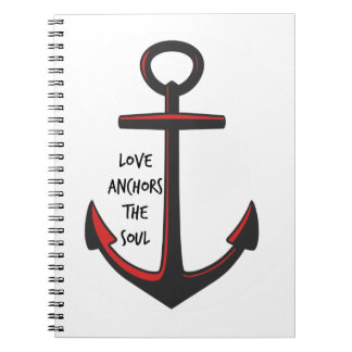 Love Anchors The Soul Notebook