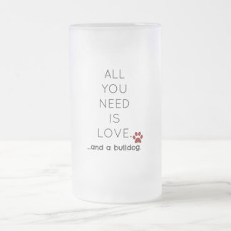 Love and a Bulldog Frosted Glass Beer Mug