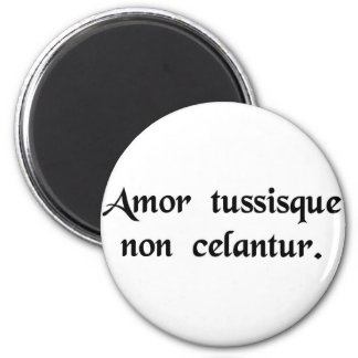 Love, and a cough, are not concealed. fridge magnets