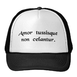 Love, and a cough, are not concealed. trucker hat