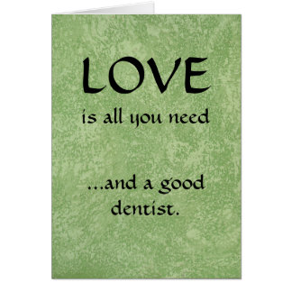 Love And A Good Dentist Greeting Card