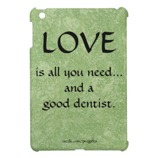 Love And A Good Dentist Cover For The iPad Mini