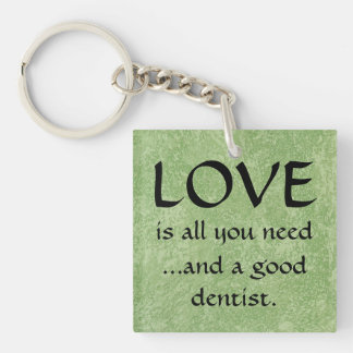 Love And A Good Dentist Keychain