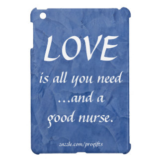 Love And A Good Nurse Case For The iPad Mini
