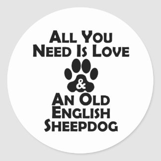 Love And An Old English Sheepdog Classic Round Sticker