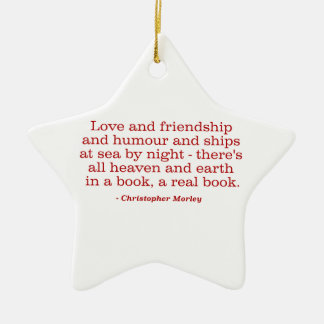 Love and Friendship and Humour and Ships at Sea Ceramic Ornament