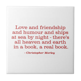 Love and Friendship and Humour and Ships at Sea Ceramic Tile