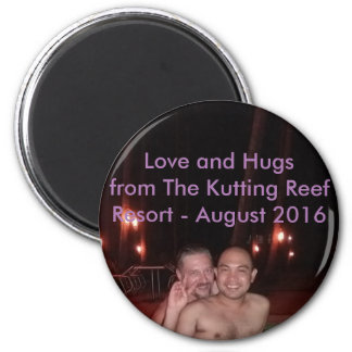 Love and Hugs from Kutting Reef Resort 2016 Magnet