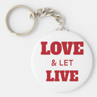 Love And Let Live Keychain