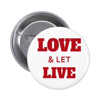 Love And Let Live Pinback Button