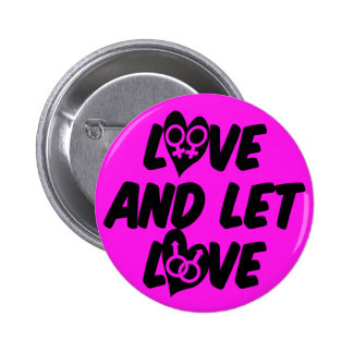 Love and Let Love Button