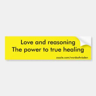 Love and reasoning car bumper sticker