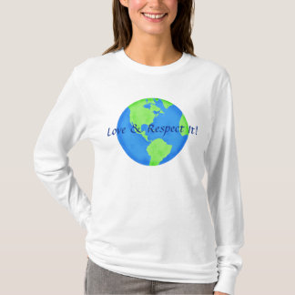 Love and Respect Earth Globe Blue Green T-Shirt