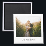 """Love and Thanks Handwriting Photo Wedding Favor Magnet<br><div class=""""desc"""">Unique and fun wedding magnet that mimicks the look of a retro instant photo with """"Love and Thanks"""" in a casual black handwriting font over a white background.   A design that is perfect for the modern,  minimalist couple.  This magnet makes a great wedding favor.</div>"""