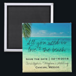 """Love and The Beach Wedding Save Date Magnets<br><div class=""""desc"""">Tropical beach wedding save the date magnets which read &quot;All you need is love and the beach&quot;. Customize it with your names,  wedding date and location.  Visit our store to see matching invitations,  save the date cards and wedding napkins.</div>"""