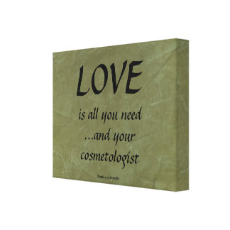 Love and your cosmetologist canvas print