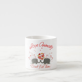 Love Animals Dont Eat Them Espresso Cup