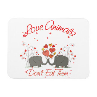 Love Animals Dont Eat Them Magnet