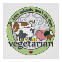 Love Animals Dont Eat Them Vegetarian Poster