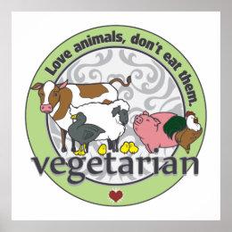 Love Animals Dont Eat Them Vegetarian Poster
