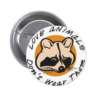 Love Animals Don't Wear Them Button