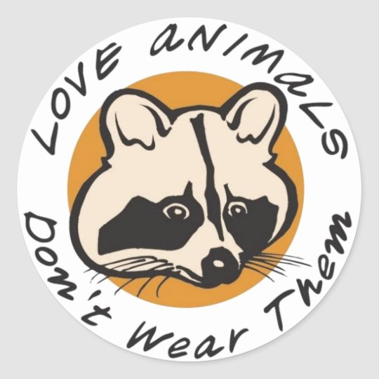 Love Animals Don't Wear Them Classic Round Sticker