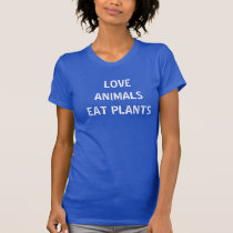 LOVE ANIMALS EAT PLANTS SHIRT