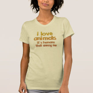 Love Animals Humans Annoy Me Shirts