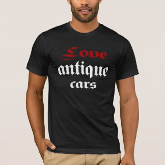 Love antique cars T-Shirt