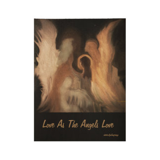 """lOVE AS THE ANGELS DO Wood Poster, 19"""" x 14.5"""" Wood Poster"""