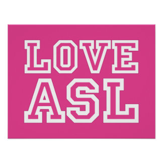 Love ASL. a poster for your classroom