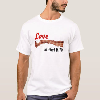 LOVE AT FIRST BITE! (Bacon T-Shirt) T-Shirt