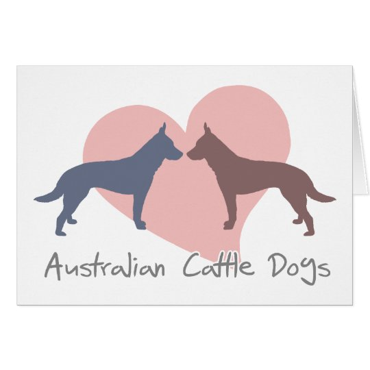 Love Australian Cattle Dogs Card