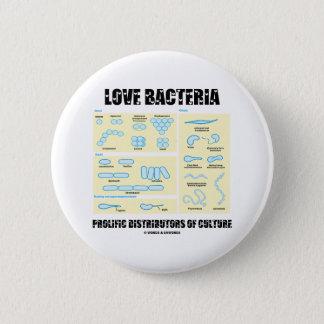 Love Bacteria Prolific Distributors Of Culture Pinback Button