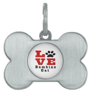 Love Bambino Cat Designes Pet Tag